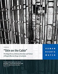 """Skin on the Cable""  The Illegal Arrest, Arbitrary Detention and Torture of People Who Use Drugs in Cambodia January 25, 2010 In this 93-page report Human Rights Watch documents detainees […]"